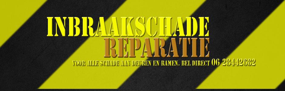 Inbraakschade reparatie Nederland. Bel direct! 06 28442682